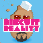 Biscuit Reality